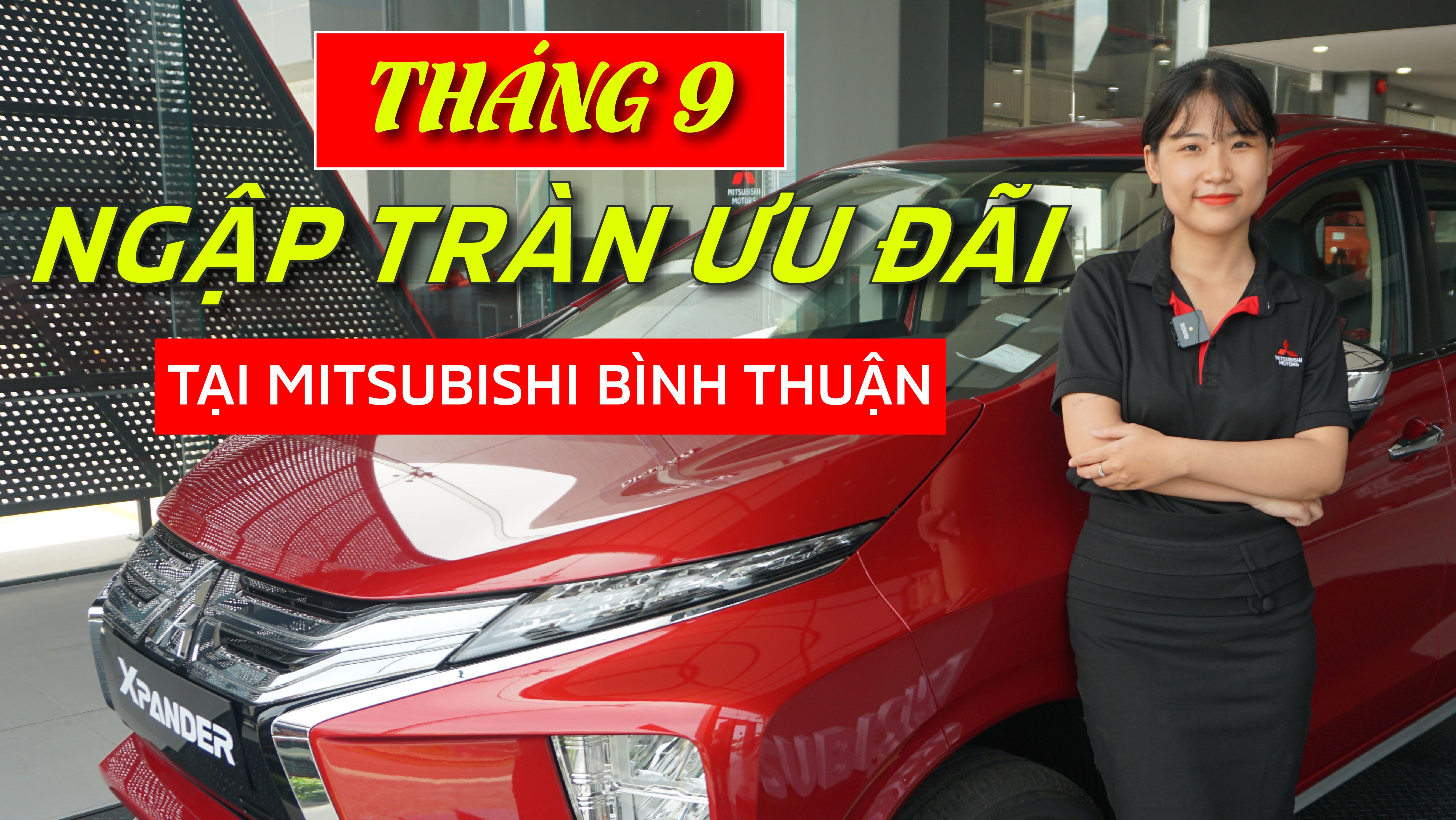 Tháng 9 Ngập Tràn Ưu Đãi Tại Mitsubishi Bình Thuận